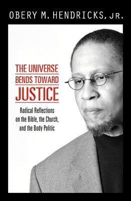 The Universe Bends Toward Justice, Obery Hendricks