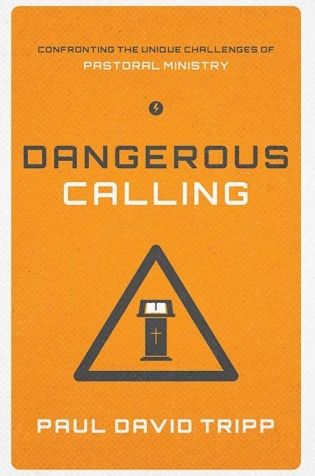Dangerous Calling Paul David Tripp
