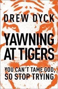 Yawning at Tigers Drew Dyck