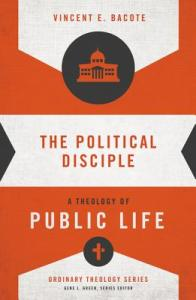The Political Disciple | Vincent Bacote