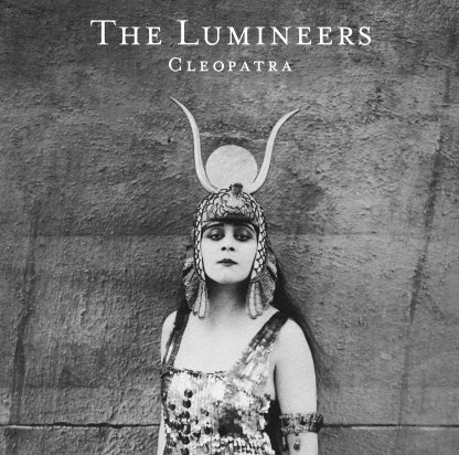The Lumineers, Cleopatra