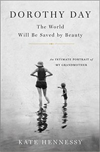Dorothy Day The World Will Be Saved By Beauty